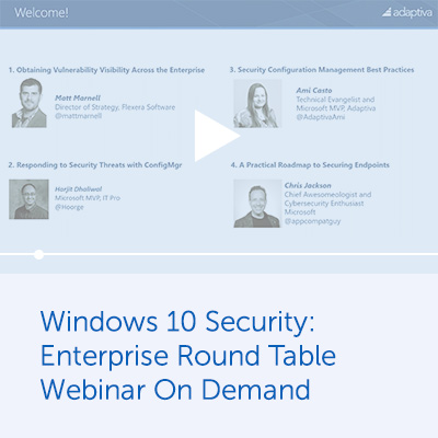 Windows 10 Security: Enterprise Round Table Webinar On Demand