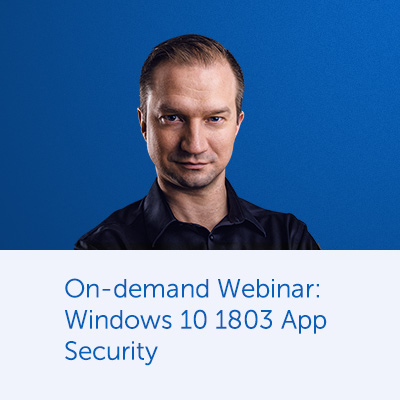 On-demand Webinar: Windows 10 1803 App Security