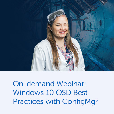 On-demand Webinar: Windows 10 OSD Best Practices with ConfigMgr