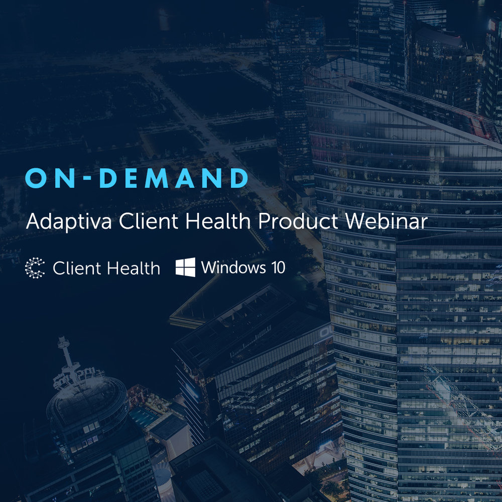 On-Demand: Adaptiva Client Health Product Webinar