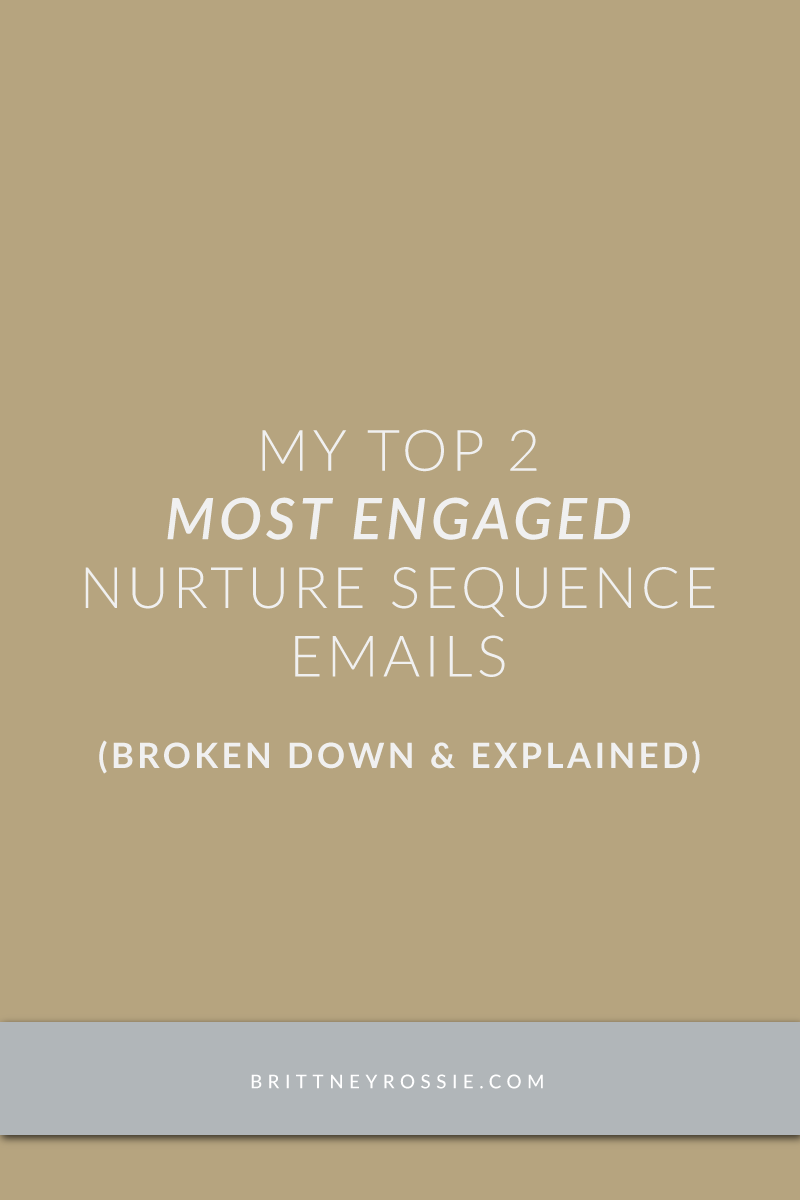 My Top 2 Most Engaged Nurture Sequence Emails - brittneyrossie.com