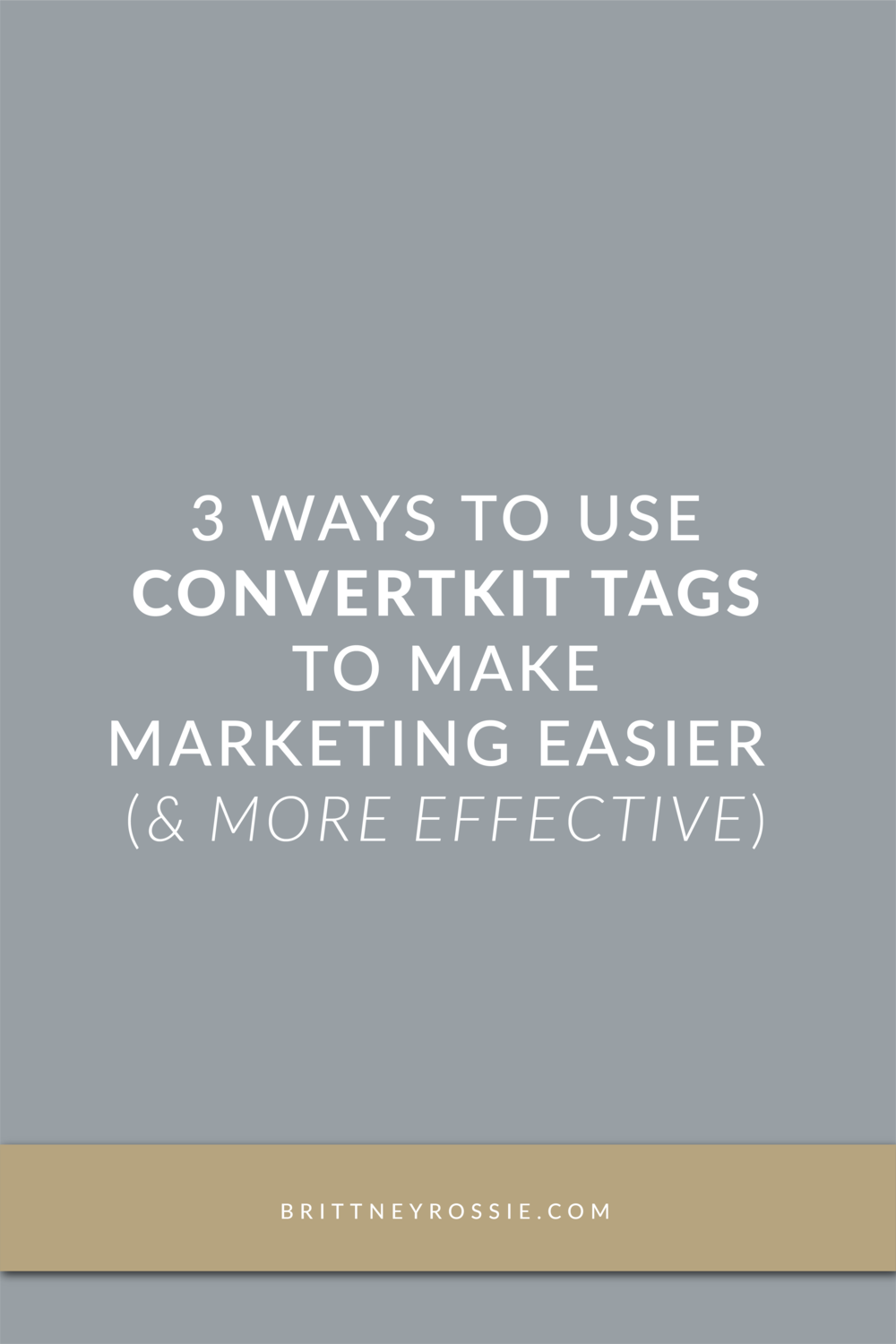 3-Ways-to-Use-Convert-Kit-Tags_BrittneyRossie.com