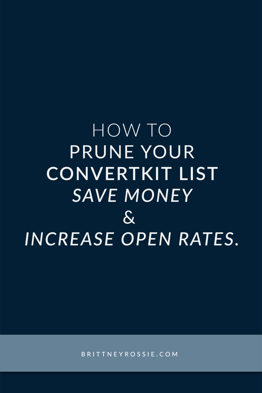 How-to-prune-your-convertkit-list-save-money-and-increase-open-rates-brittneyrossie.com.png