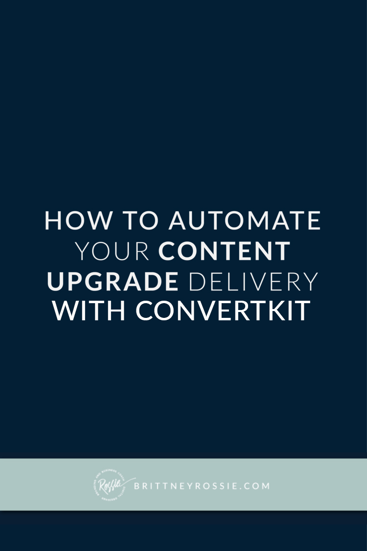How-to-automate-your-content-upgrade-delivery-with-convertkit-brittneyrossie.com.jpg