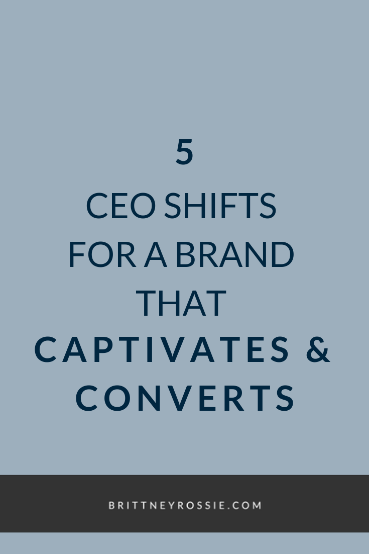 5 CEO Shifts For A Brand That Captivates and Converts.png