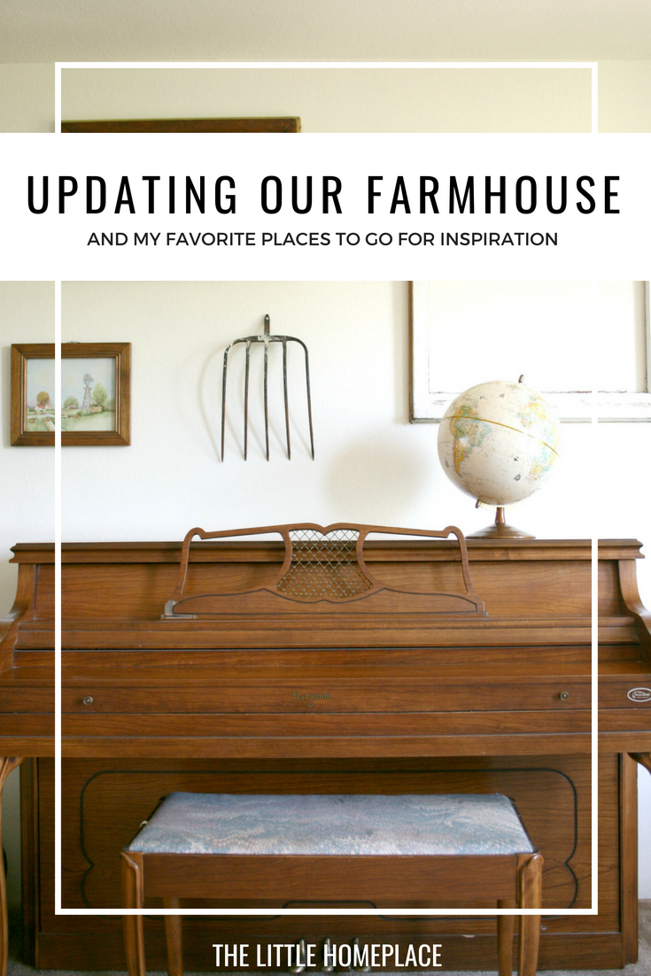 Updating Our Farmhouse and My Favorite Places to Go to Find Inspiration | The Little Homeplace