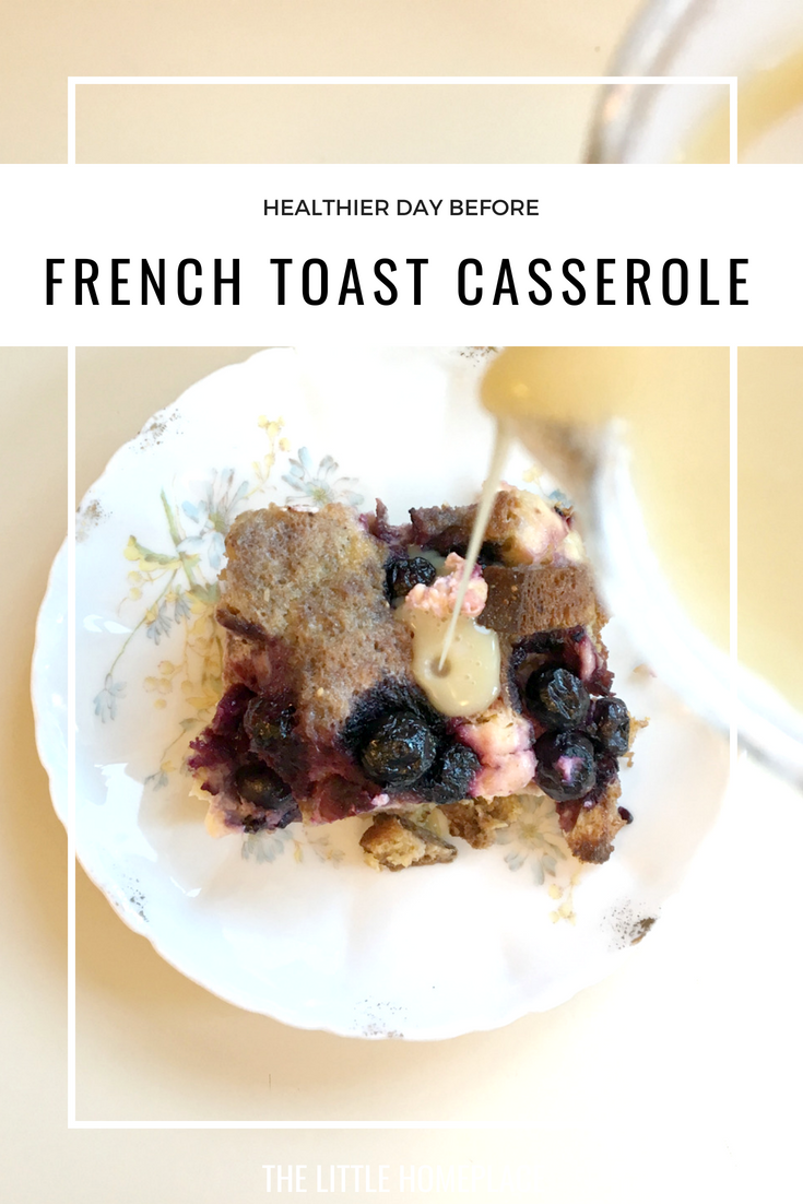 Healthier Day Before French Toast Casserole | The Little Homeplace