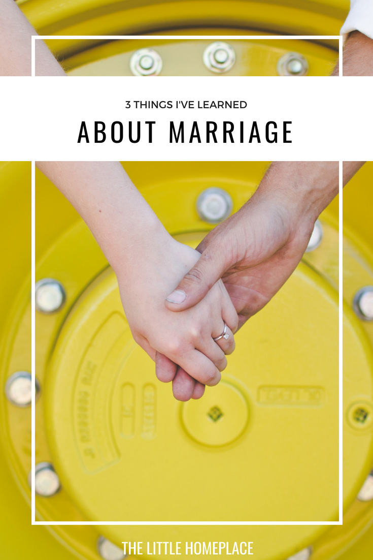 3 Things I've Learned About Marriage | The Little Homeplace