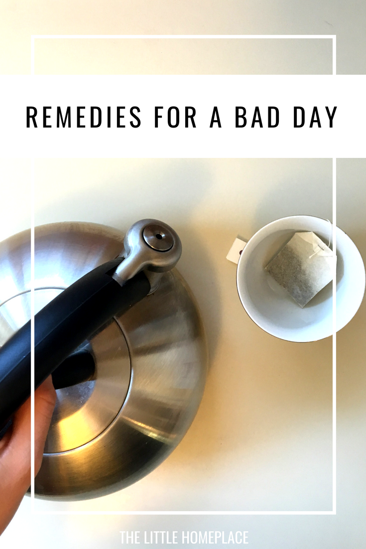 Remedies for a Bad Day | The Little Homeplace