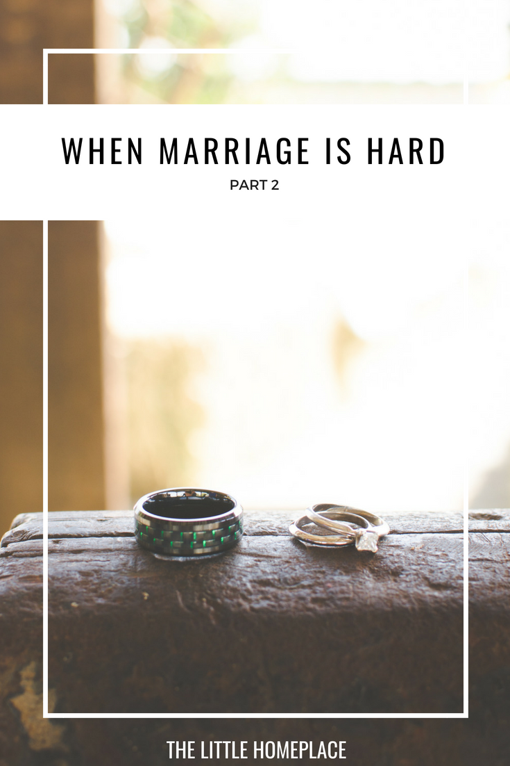 When Marriage is Hard Part 2 | The Little Homeplace