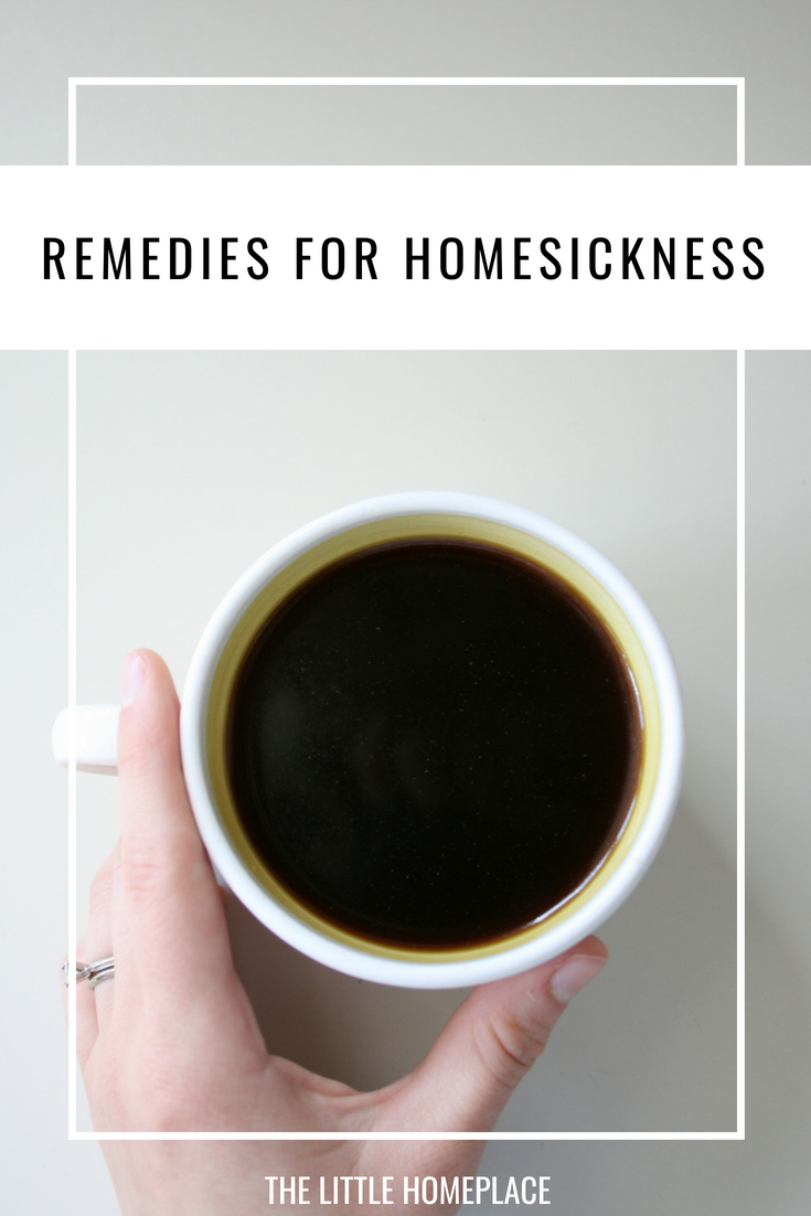 Remedies for Homesickness | The Little Homeplace