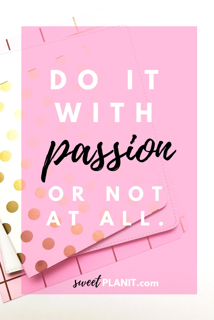 "Today's Motivational Quote ""Do it with Passion or Not at All."""