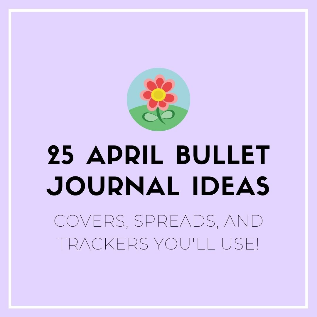 20 April Bullet Journal Best Covers, Spreads, and Trackers ...