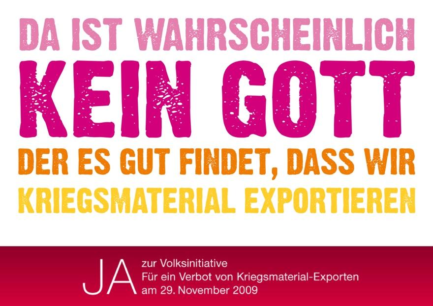 Werbung der schweizerischen «Initiative für ein Verbot von Kriegsmaterial-Exporten» aus dem Jahr 2009