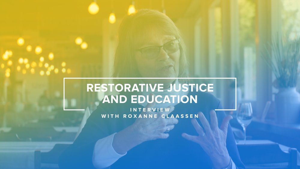 Restorative Justice And Education - Interview with Roxanne Claassen.jpg