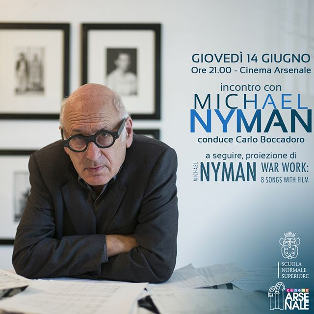 "Tomorrow, 9 pm, public talk with Carlo Boccadoro and screening of ""The 2018 Director's Cut of War Work: 8 Songs with Film"" at Cinema Arsenale, Pisa On 15 June, the concert with Michael Nyman Band at Teatro Verdi, Pisa"