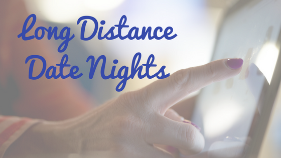 Beating the Distance - LDR Date Night Ideas — The Kai