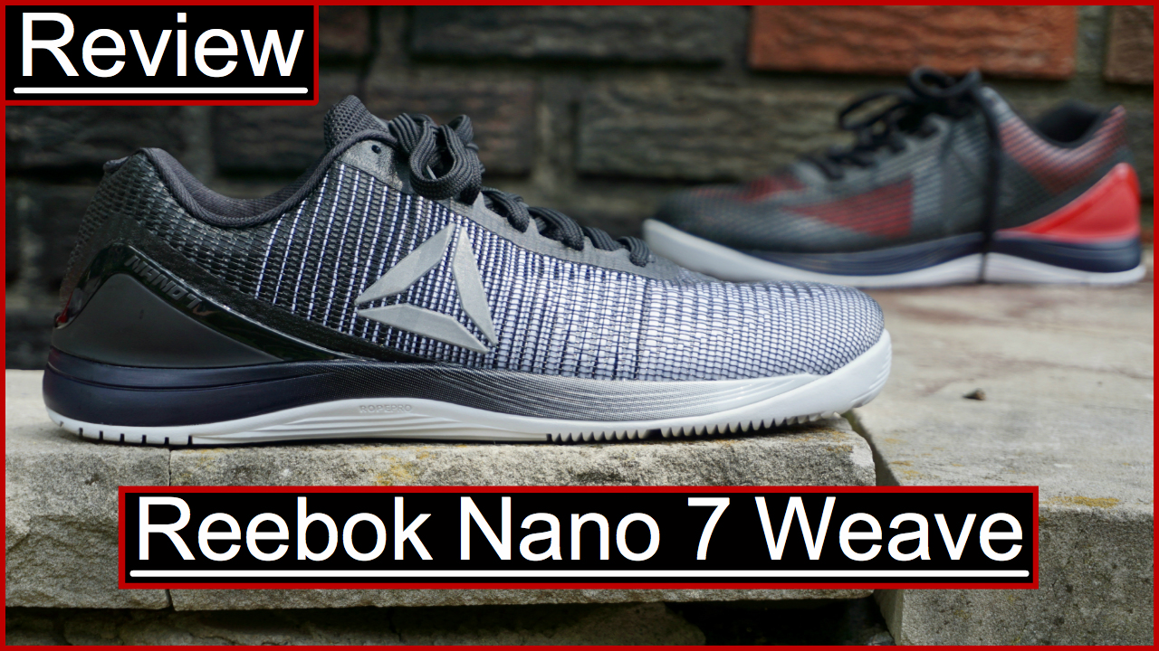 acd8172a5281fb Reebok Nano 7 Weave Review And Original Nano 7 Comparison — GYMCADDY ...