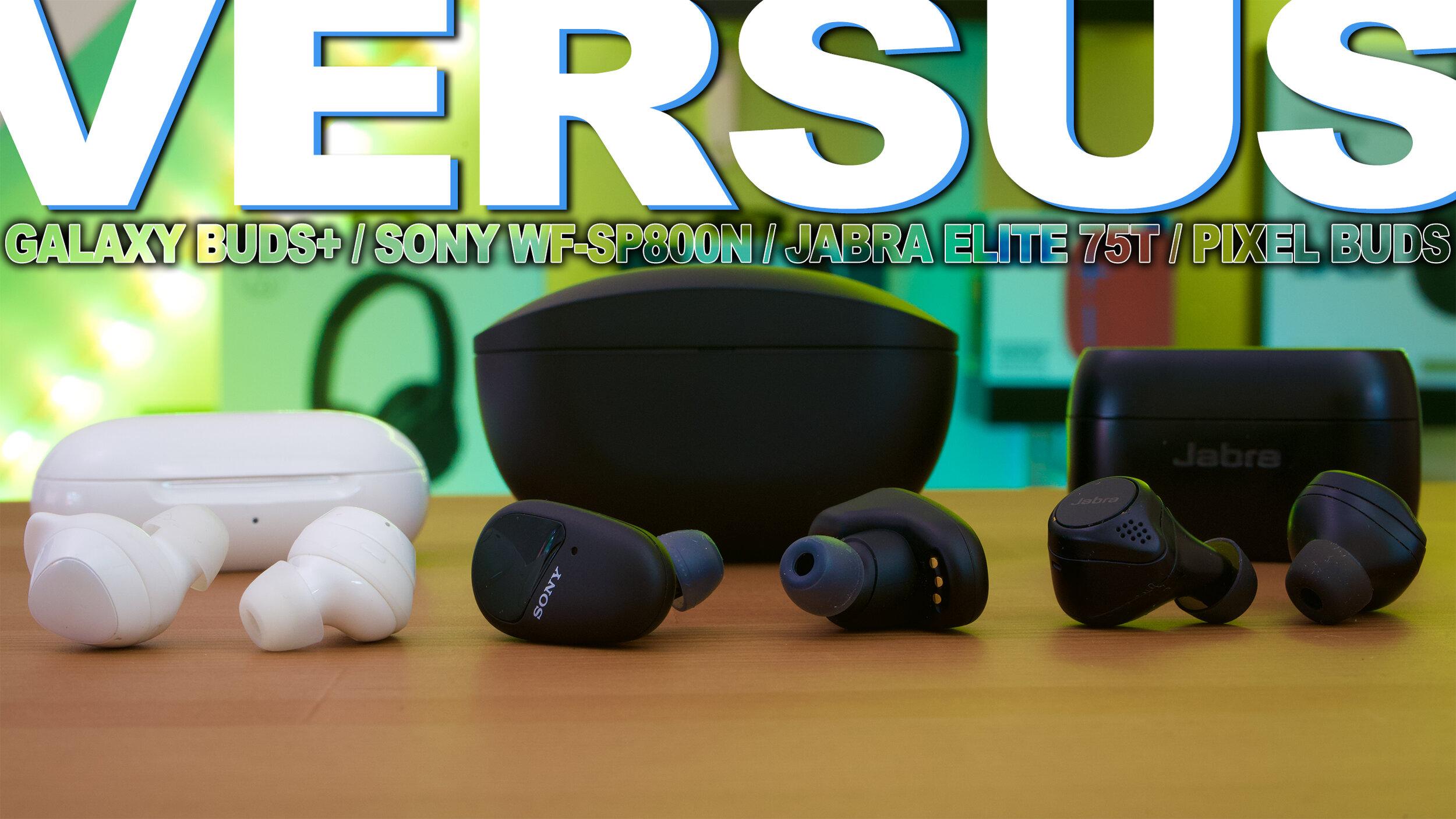 Sony Wf Sp800n Vs Galaxy Buds Vs Jabra Elite 75t Vs Google Pixel Buds Gymcaddy