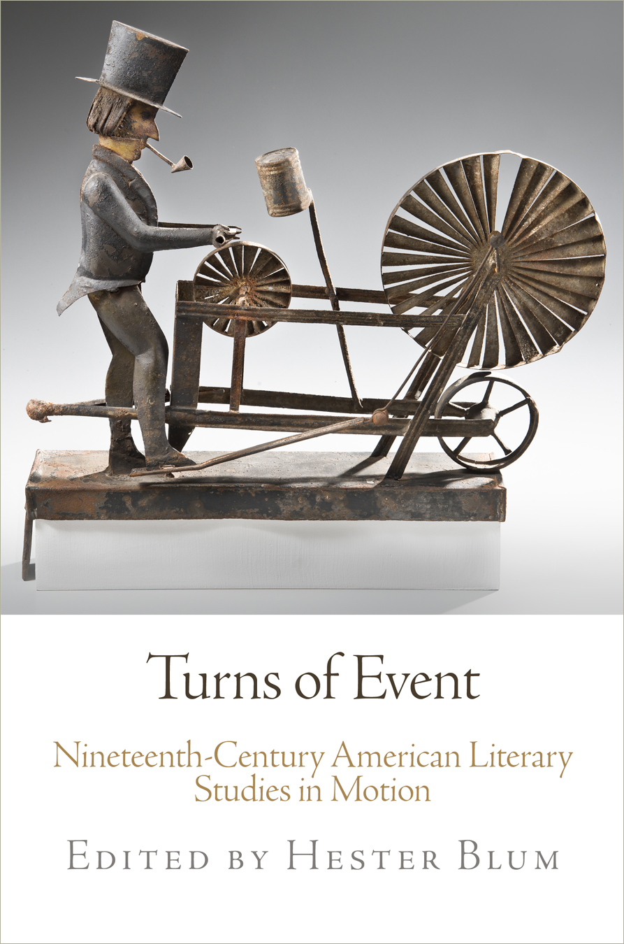 Turns of Event - A collection of essays, Turns of Event: Nineteenth-Century American Literary Studies in Motion, was published by the University of Pennsylvania Press in 2016. Contributors include Monique Allewaert, Ralph Bauer, Martin Brückner, Michelle Burnham, Christopher Castiglia, Sean Goudie, Meredith McGill, and Geoffrey Sanborn. Follow Turns of Event on Facebook or Tumblr.