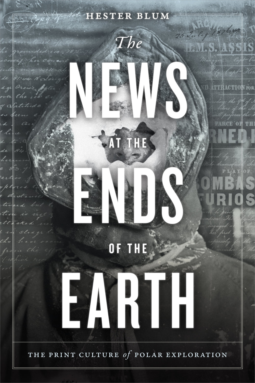 The News at the Ends of the Earth - The News at the Ends of the Earth: The Print Culture of Polar Exploration is forthcoming from Duke University Press. I examine polar expeditionary newspapers and other forms of knowledge that circulate geophysical and climatic extremity, both in the age of polar exploration and in our current moment of climate change and polar resource extraction.
