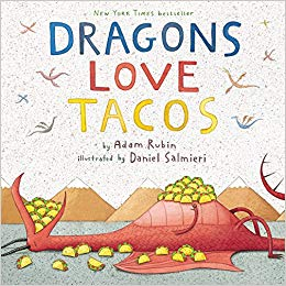 Dragons Love Tacos , by Adam Rubin