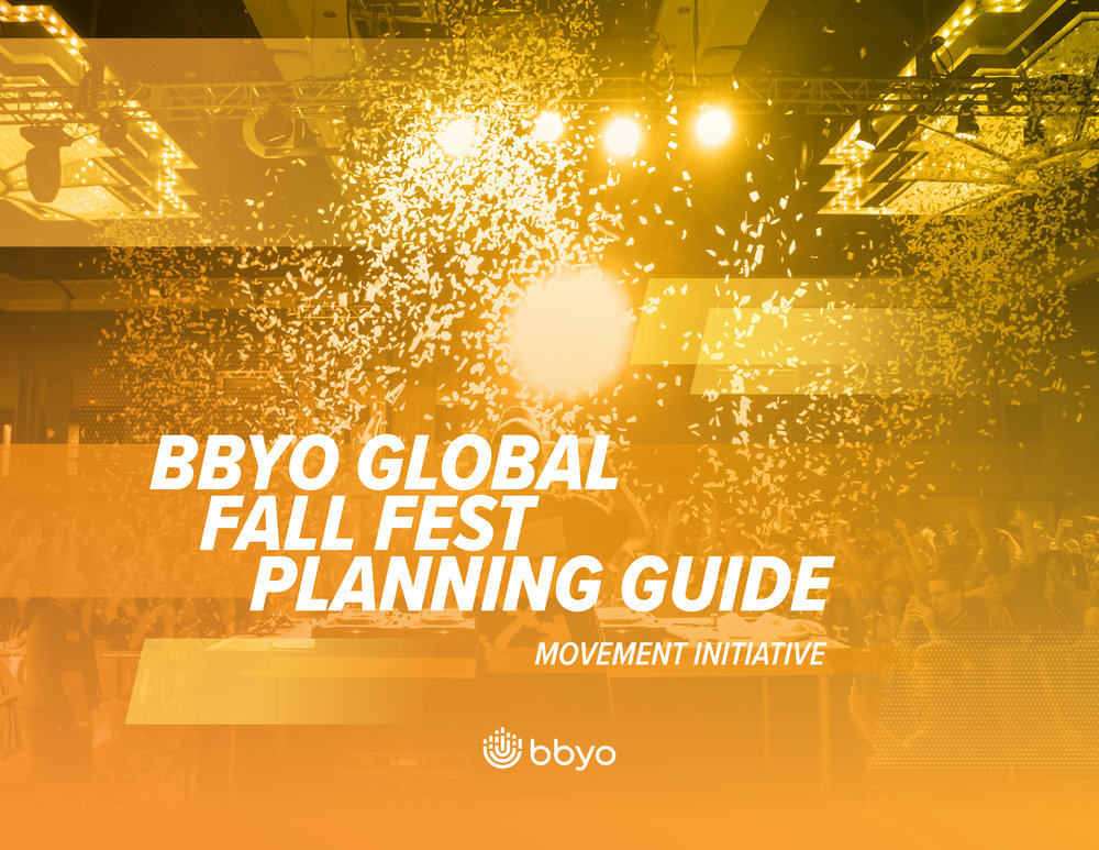 Fall Fest Planning Guide   Fall Fest is a brand new BBYO initiative. Check out the planning guide for all the tips and tricks to make your event successful.