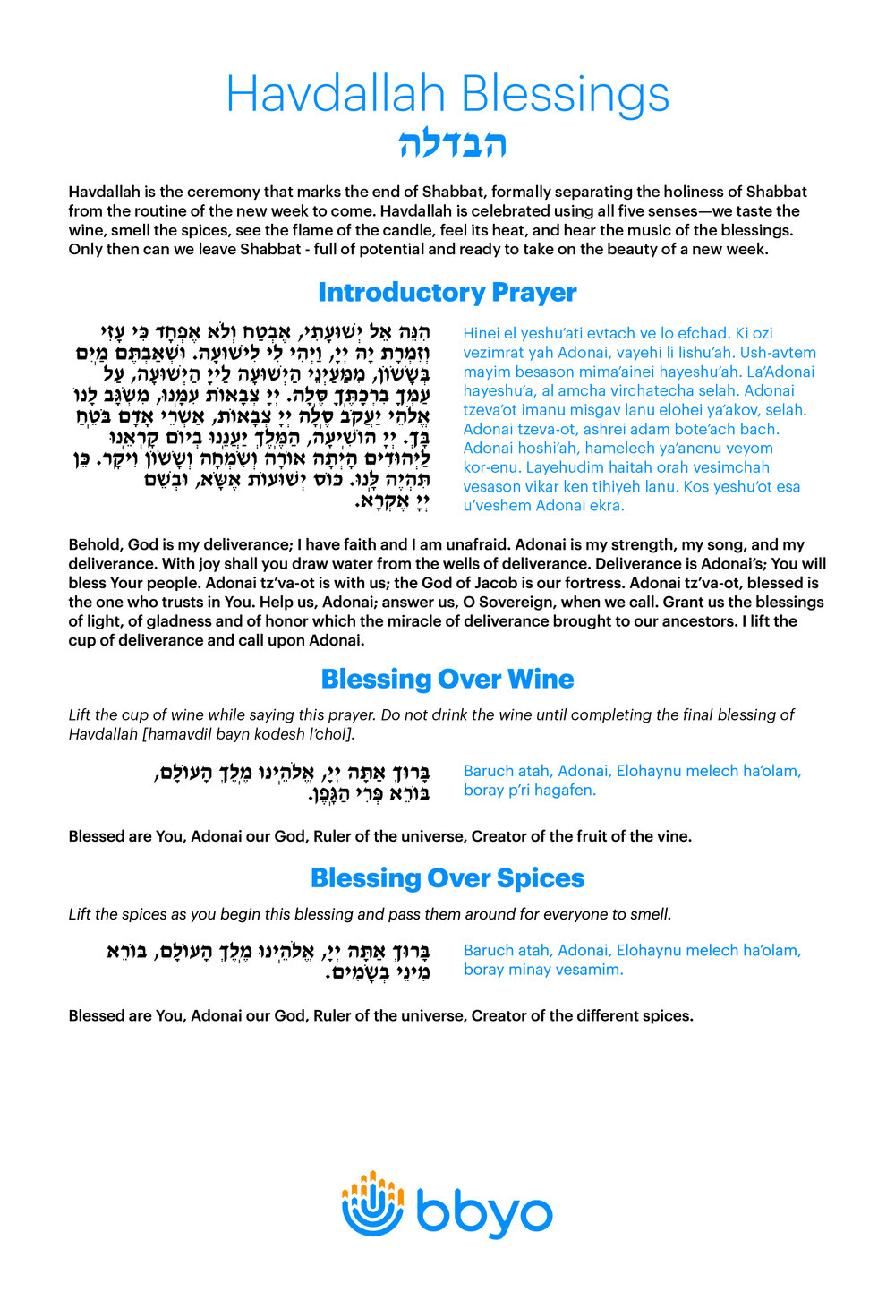 Havdallah Blessing Cards This includes all prayers for your Havdallah service. Print them out so everyone can sing along!