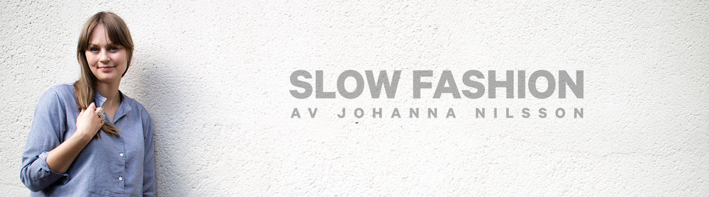 c713ca99 Slow fashion av Johanna Nilsson
