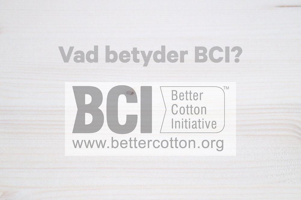 BCI Vad betyder Better Cotton?