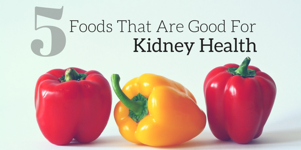 5 Foods That Are Good For Kidney Health