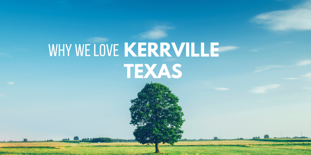 Why We Love Kerrville Texas