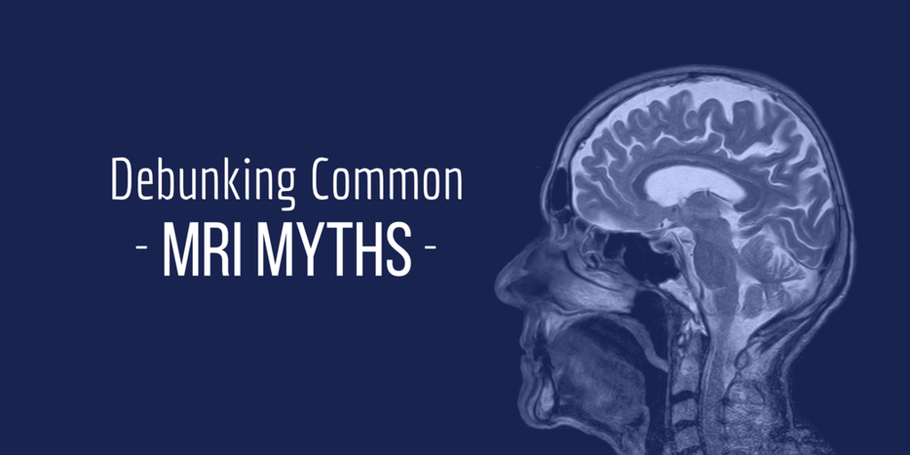 Debunking Common MRI Myths