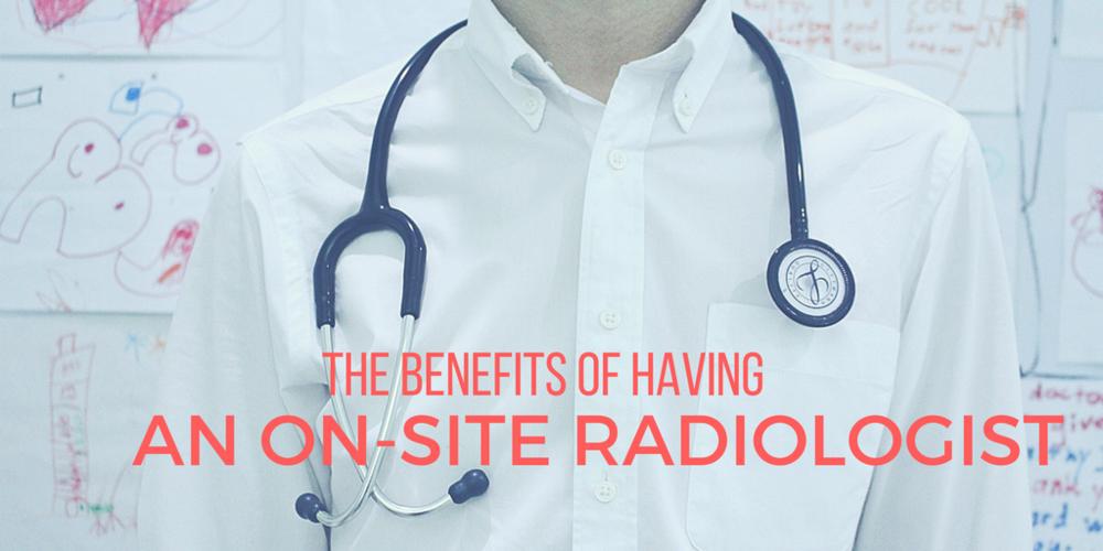 on-site radiologist, radiologist