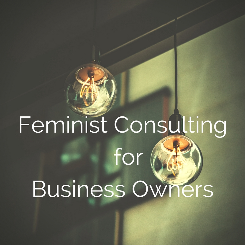 Feminist Consulting for Business Owners.jpg