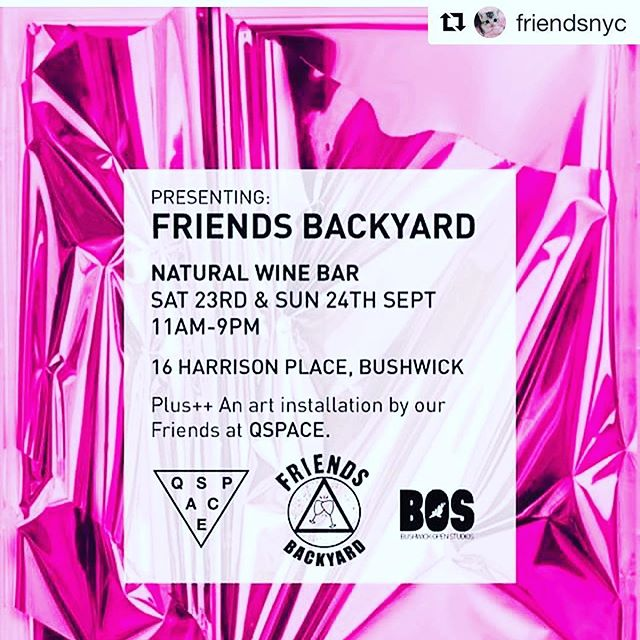 THIS WEEKEND #Repost @friendsnyc (@get_repost) ・・・ COME HANG IN OUR BACKYARD. 🌿 friends has you boo- when you need to sit and chill, come enjoy natural wine, beer and snacks with us. 🍷🍾1-9pm Sept 23 and 24 at 16 Harrison Place, with an installation by QSPACE 💕 🍂 #friendsnyc #friendsbackyard #bushwickopenstudios #qspace
