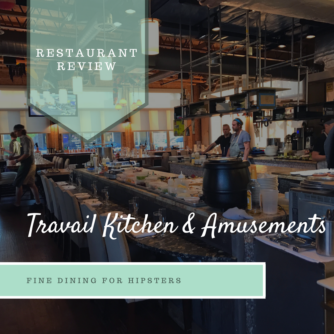 Travail Kitchen: Travail Kitchen & Amusements: Restaurant Review