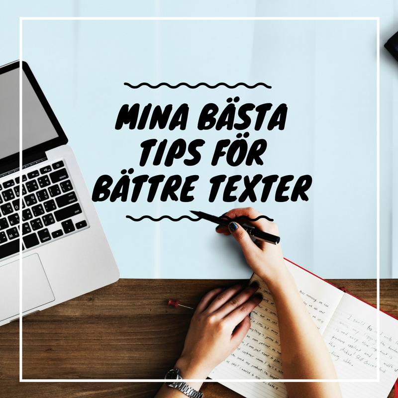 Mina bästa tips för bättre texter - Variera texten, läs den högt och ett antal tips till för att göra dina texter ännu bättre!