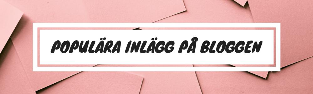 POPULÄRA INLÄGG PÅ BLOGGEN (4).png