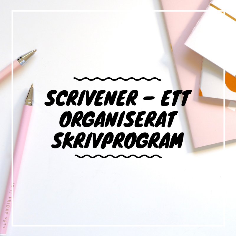 Scrivener – organisera ditt skrivande - Jag skriver om mitt favoritverktyg för mitt skrivande.