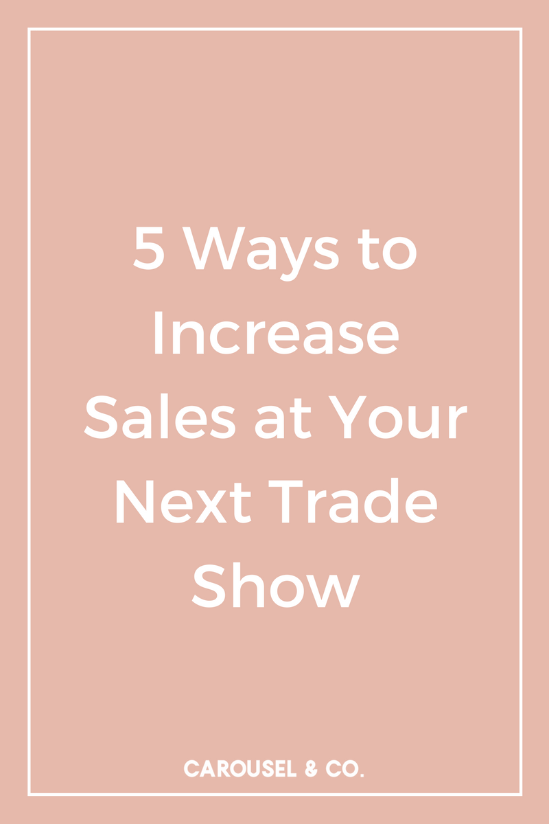 5 Ways to Increase Sales at Your Next Trade Show.png