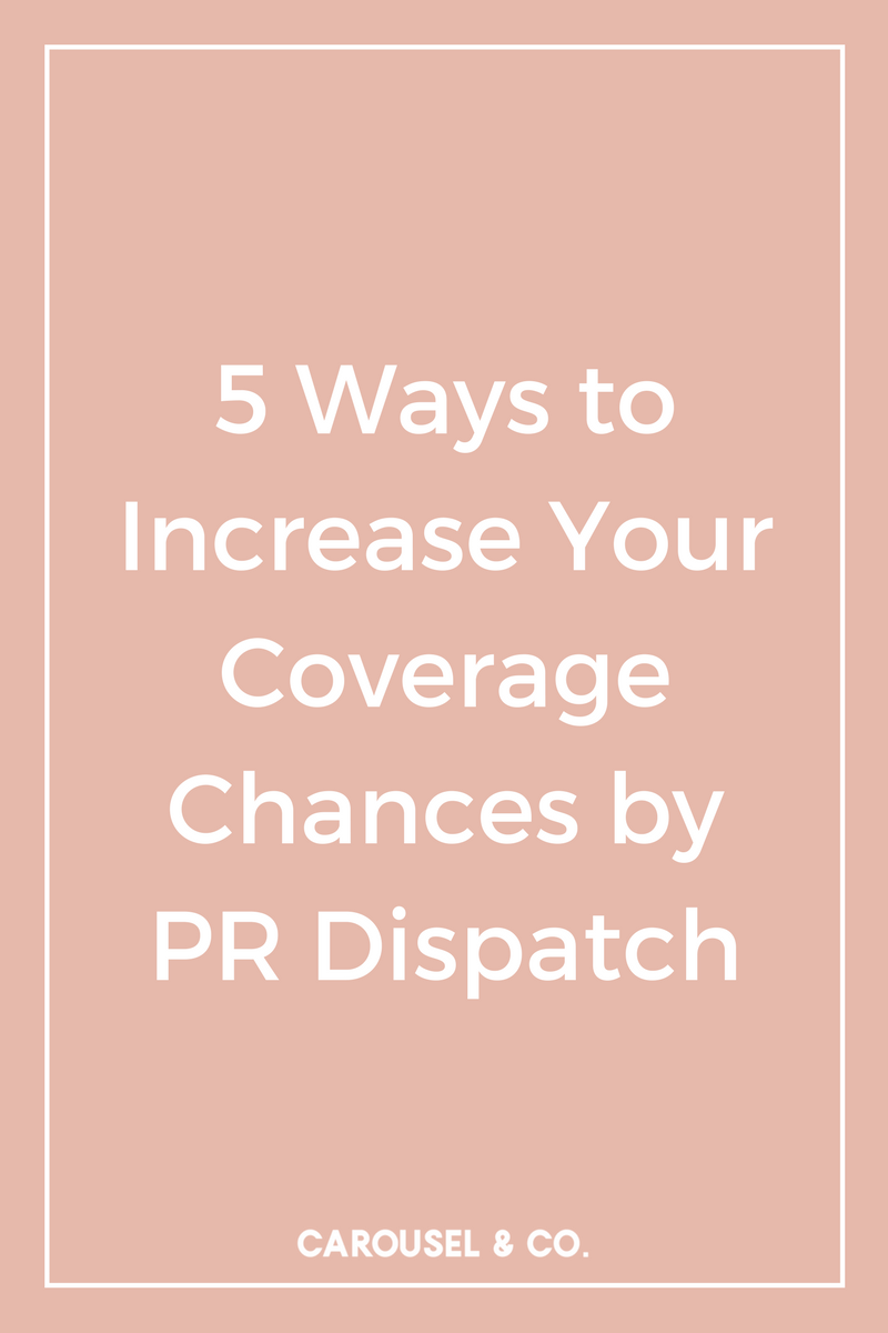 5 Ways to Increase Your Coverage Chances by PR Dispatch.png