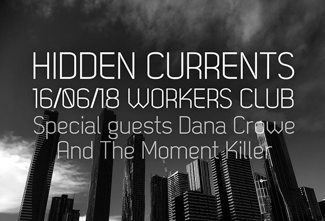 Hidden Currents  Matinee @ The Workers Club 16/06/18 With special guests The Moment Killer & Dana Crowe.  https://www.facebook.com/events/188977991756592/?ti=ia  #hiddencurrents #hiddencurrentsband #livemusicmelbourne #musicvictoria #theworkersclub #theworkersclubfitzroy #themomentkiller #danacrowe @danacrowe @chris_p_sprake #indierock #dreampop #postrock #singersongwriter #singer #diy