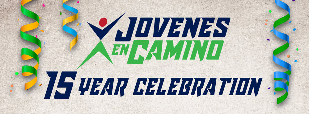 Join us for a night of FUNraising as we celebrate Jovenes en Camino over the last 15 Years!