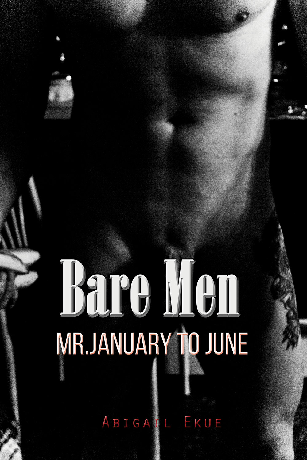 Bare Men: January to June