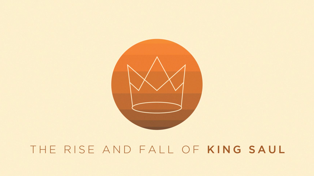 The Rise and Fall of King Saul