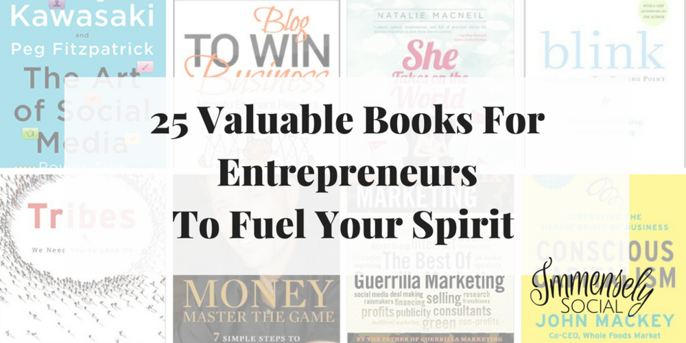 25 Valuable Books For Entrepreneurs To Fuel Your Spirit, Immensely Social - If you too, want to fuel that awesome entrepreneurial heart, today's post will give you the books for entrepreneurs to do just that! Some are books that I have personally read, others I want to read and/or have been recommended by wonderful entrepreneurs I adore. These books will help improve your marketing, writing, blogging, business, and life!