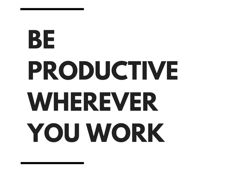 Be Productive Wherever You Work.png
