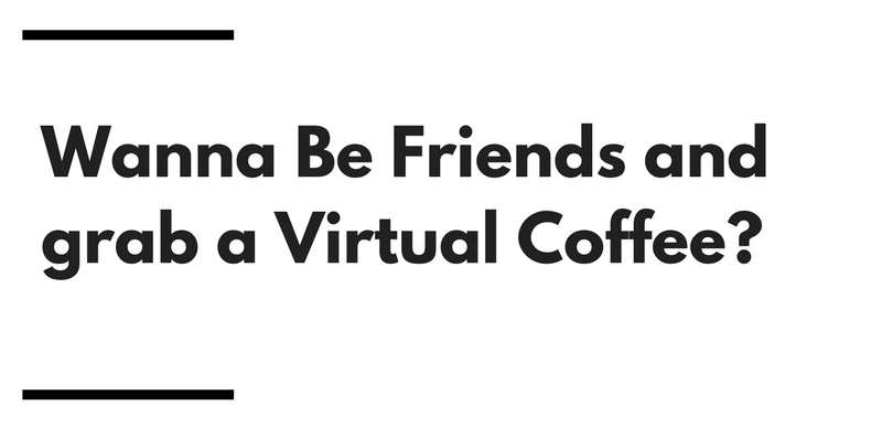 Wanna Be Friends for a Virtual Coffee-.png