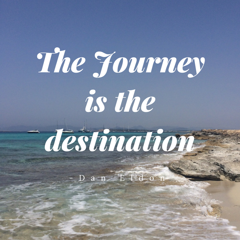 thejourneyisthedestinationquote